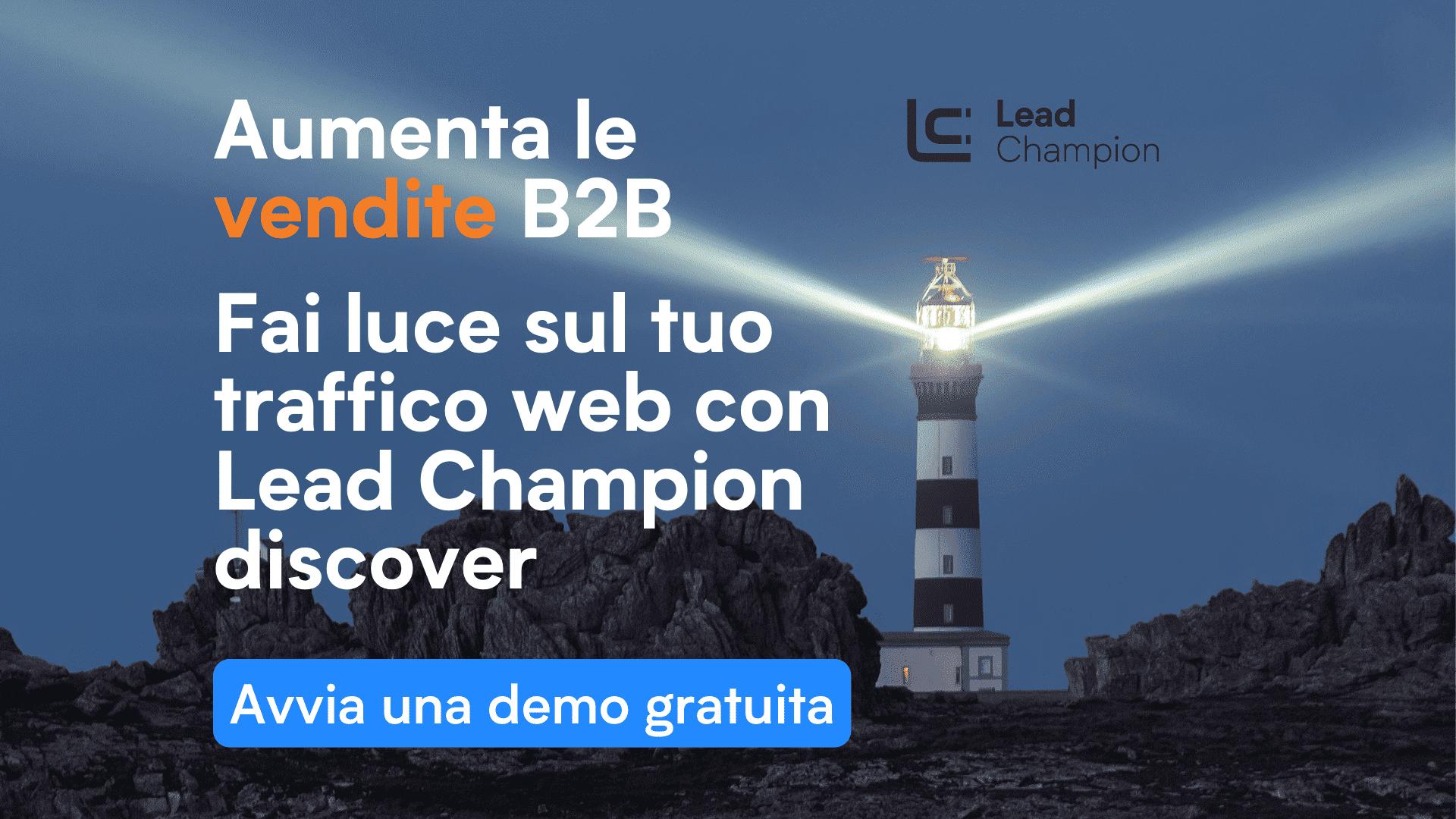 Aumenta le tue vendite b2b fai luce sul tuo traffico web con lead champion discover