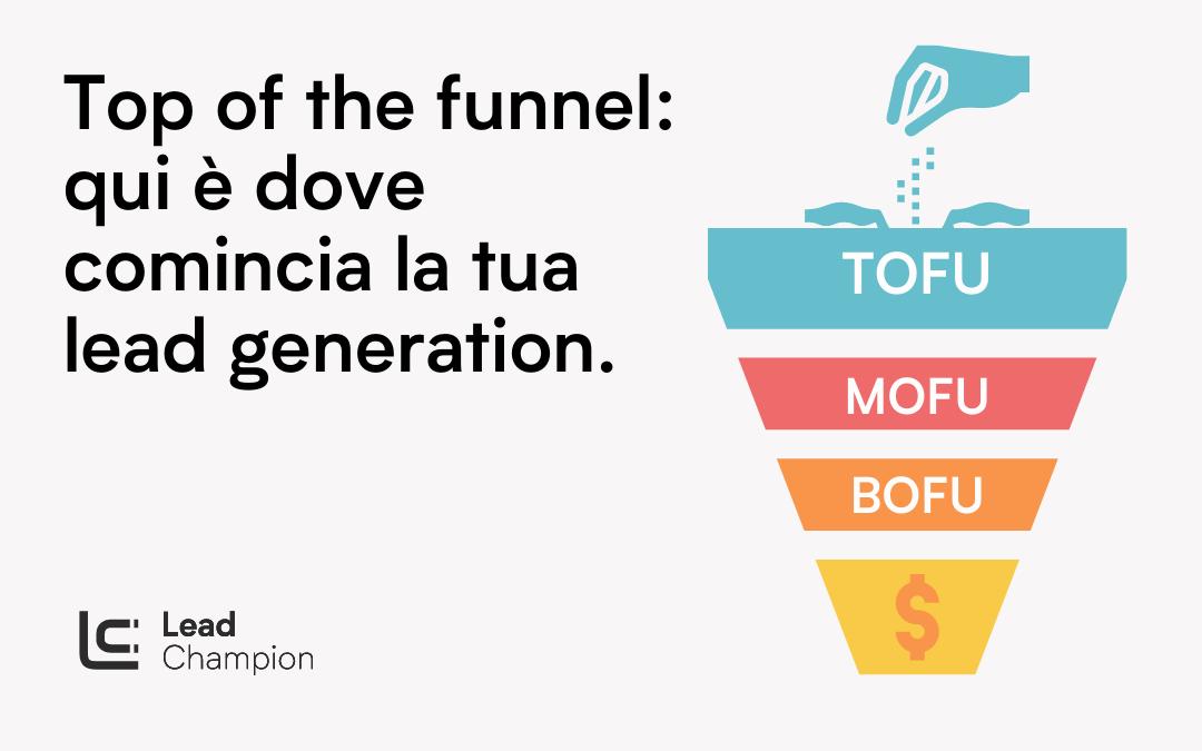 Top of the funnel: attrai traffico e ottieni lead